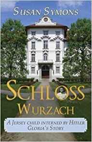 New Book: Schloss Wurzach: A Jersey Child Interned by Hitler